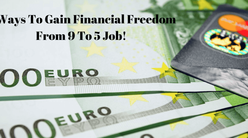 8-Ways-To-Gain-Financial-Freedom-From-9-To-5-Job