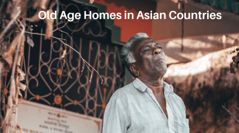 Old Age homes in Asian Countries