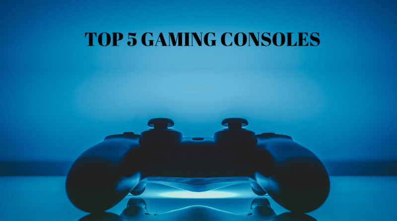 TOP 5 BEST GAMING CONSOLES