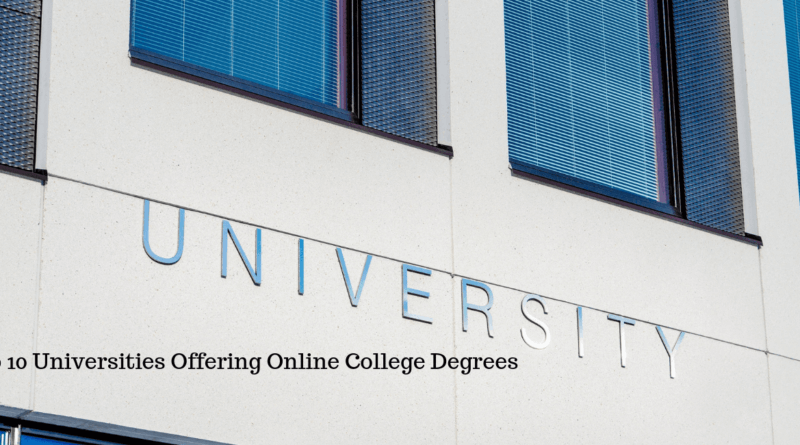 Top 10 Universities Offering Online College Degrees