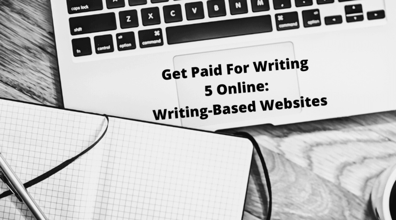 Get-Paid-For-Writing 5-Online- Writing-Based-Websites